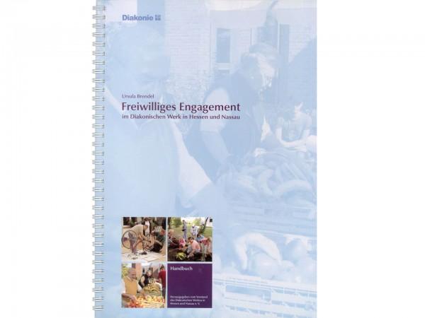 Freiwilliges Engagement – im Diakonischen Wer in Hessen und Nassau: Handbuch für haupt- und ehrenamtliche Mitarbeiter